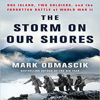 The Storm on Our Shores: One Island, Two Soldiers, and the Forgotten Battle of World War