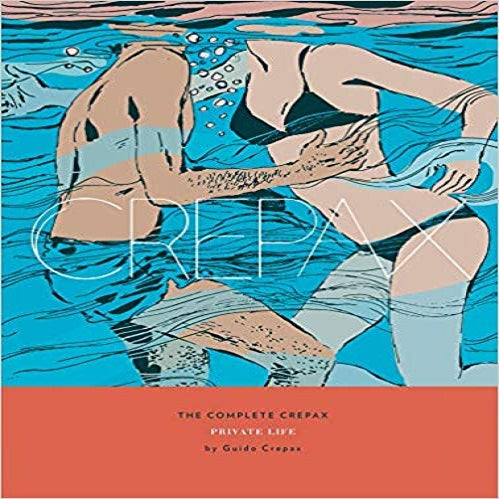 The Complete Crepax 4: Private Life
