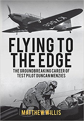 Flying to the Edge: The Groundbreaking Career of Test Pilot Duncan Menzies