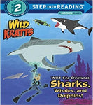 Wild Sea Creatures:Sharks,Whales and Dolphins!(Wild Kratts)( Step Into Reading: A Step 2