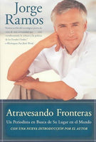 Atravesando Fronteras / No Borders (SPANISH): Un Periodista En Busca De Su Lugar En El Mundo / a Journalist's Search for Home