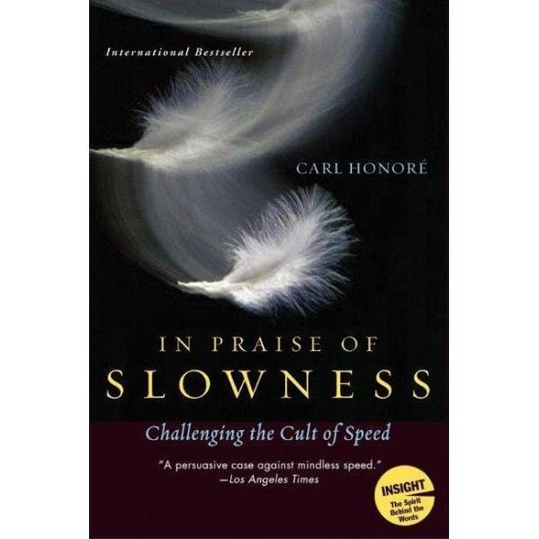 In Praise Of Slowness: Challenging The Cult Of Speed | ADLE International