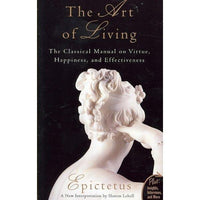 The Art of Living: The Classical Mannual on Virtue, Happiness, and Effectiveness (Plus) | ADLE International
