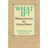 What If?: Writing Exercises for Fiction Writers | ADLE International