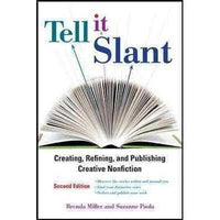 Tell It Slant: Creating, Refining, and Publishing Creative Nonfiction | ADLE International