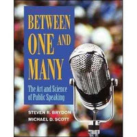 Between One and Many: The Art and Science of Public Speaking: Between One and Many