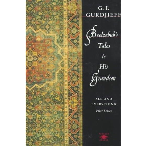 Beelzebub's Tales to His Grandson: An Objectively Impartial Criticism of the Life of Man | ADLE International