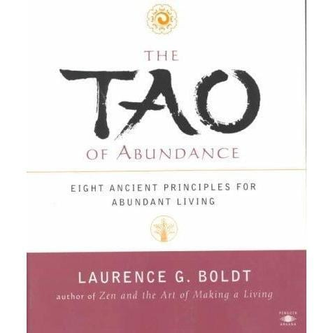The Tao of Abundance: Eight Ancient Principles for Living Abundantly in the 21st Century | ADLE International