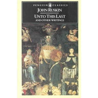 Unto This Last: And Other Writings (Penguin Classics) | ADLE International