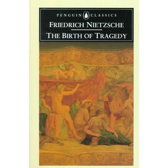 The Birth of Tragedy: Out of the Spirit of Music (Penguin Classics) | ADLE International