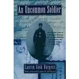 An Uncommon Soldier: The Civil War Letters of Sarah Rosetta Wakeman, Alias Private Lyons
