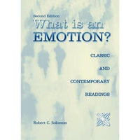 What Is an Emotion?: Classic and Contemporary Readings: What Is an Emotion?