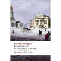 Repetition and Philosophical Crumbs (Oxford World's Classics): Repetition and Philosophical Crumbs