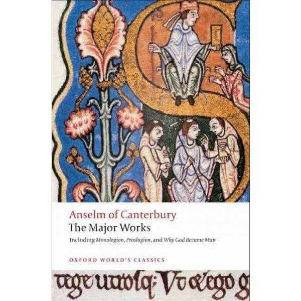 Anselm of Canterbury, the Major Works (Oxford World's Classics)