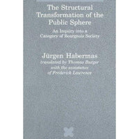 Structural Transformation of the Public Sphere: An Inquiry into a Category of Bourgeois Society (Studies in Contemporary German Social Thought)