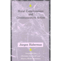 Moral Consciousness and Communicative Action (Studies in Contemporary German Social Thought): Moral Consciousness and Communicative Action
