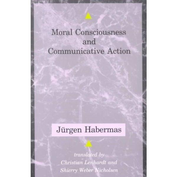 Moral Consciousness and Communicative Action (Studies in Contemporary German Social Thought): Moral Consciousness and Communicative Action | ADLE International