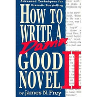 How to Write a Damn Good Novel, II: Advanced Techniques for Dramatic Storytelling | ADLE International