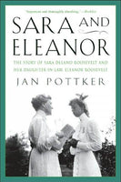 Sara And Eleanor: The Story Of Sara Delano Roosevelt And Her Daughter-In-Law, Eleanor Roosevelt: Sara And Eleanor