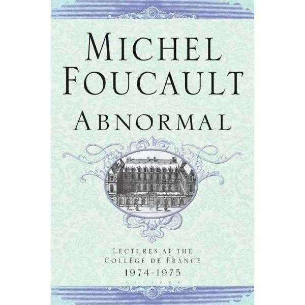 Abnormal: Lectures At The College De France, 1974-1975 | ADLE International