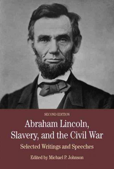 Abraham Lincoln, Slavery, and the Civil War: Selected Writing and Speeches (The Bedford Series in History and Culture)
