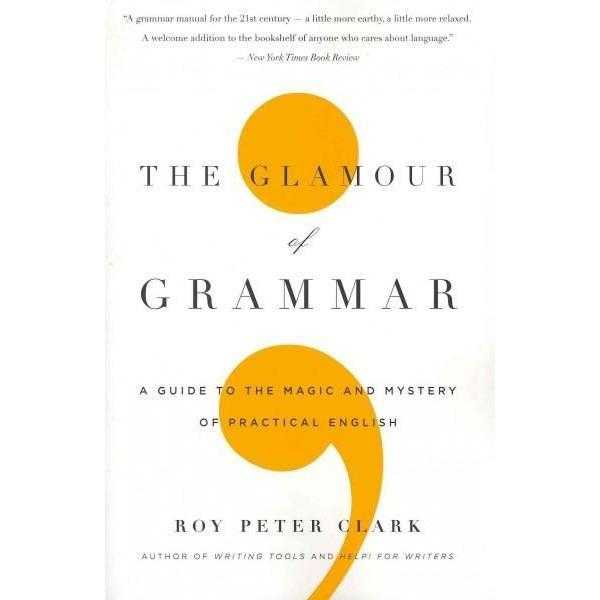 The Glamour of Grammar: A Guide to the Magic and Mystery of Practical English | ADLE International