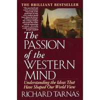 The Passion of the Western Mind: Understanding the Ideas That Have Shaped Our World View | ADLE International