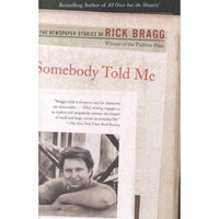 Somebody Told Me: The Newspaper Stories of Rick Bragg | ADLE International