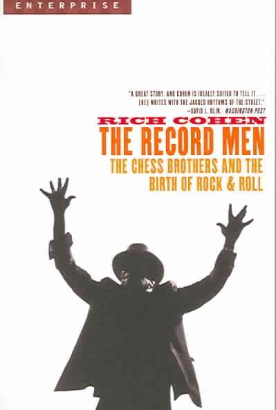 The Record Men: The Chess Brothers And the Birth of Rock & Roll (Enterprise)