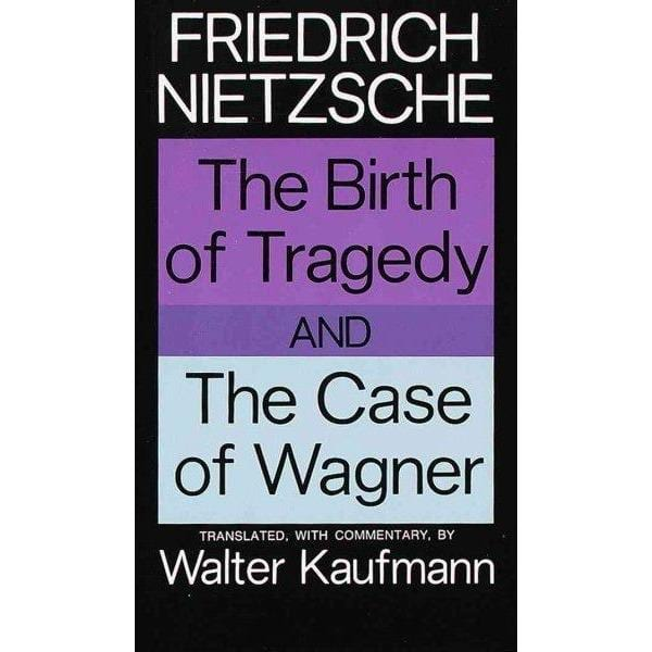 The Birth of Tragedy and the Case of Wagner | ADLE International