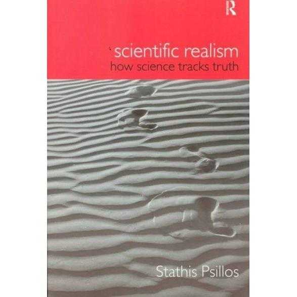 Scientific Realism: How Science Tracks Truth (Philosophical Issues in Science): Scientific Realism | ADLE International