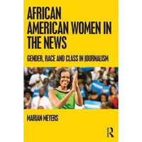 African American Women in the News: Gender, Race, and Class in Journalism | ADLE International