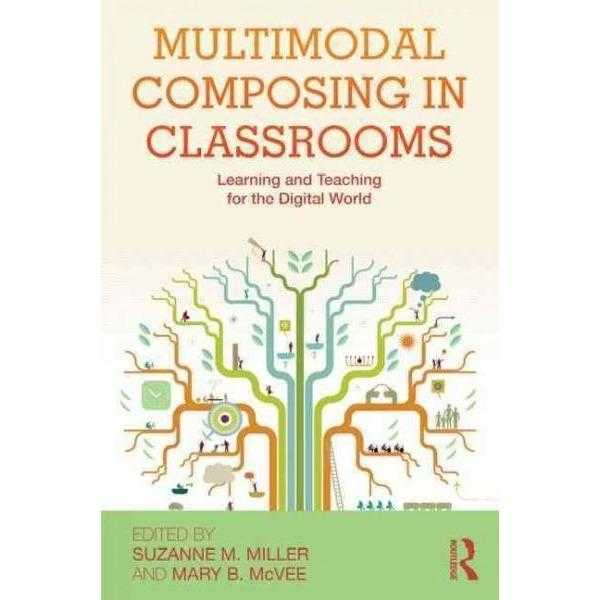 Multimodal Composing in Classrooms: Learning and Teaching for the Digital World | ADLE International