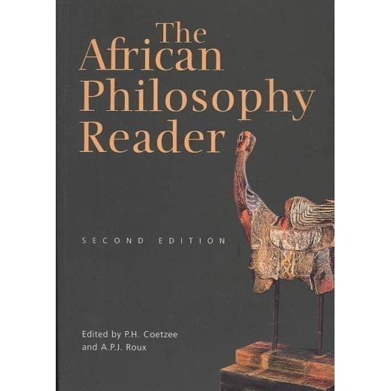 The African Philosophy Reader: A Text With Readings: The African Philosophy Reader