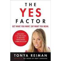 The Yes Factor: Get What You Want, Say What You Mean | ADLE International