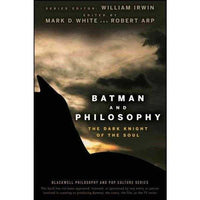 Batman and Philosophy: The Dark Knight of the Soul (Blackwell Philosophy and Pop Culture)