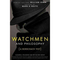 Watchmen and Philosophy: A Rorschach Test (Blackwell Philosophy and Pop Culture) | ADLE International