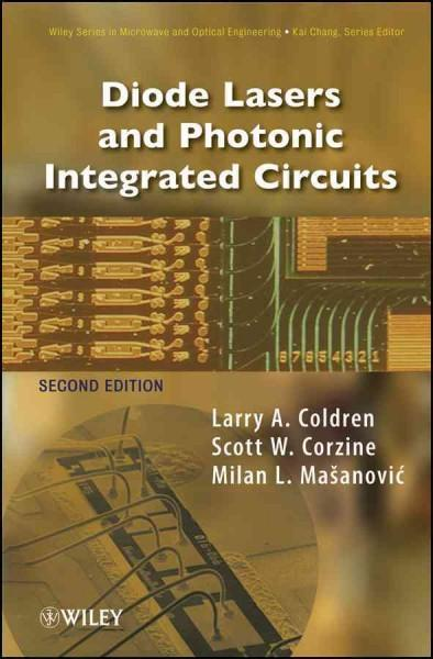 Diode Lasers and Photonic Integrated Circuits (Wiley Series in Microwave and Optical
