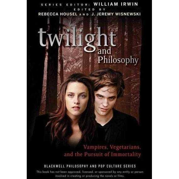 Twilight and Philosophy: Vampires, Vegetarians, and the Pursuit of Immortality (Blackwell Philosophy and Pop Culture) | ADLE International