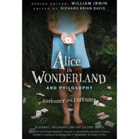 Alice in Wonderland and Philosophy: Curiouser and Curiouser (Blackwell Philosophy and Pop Culture) | ADLE International