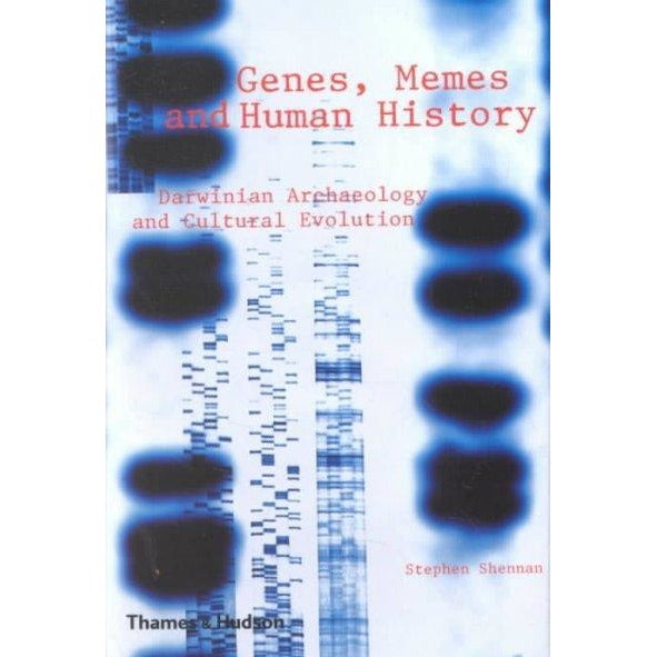Genes, Memes and Human History: Darwinian Archaeology and Cultural Evolution: Genes,