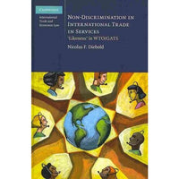 Non-Discrimination in International Trade in Services: Likeness in WTO/GATS (Cambridge International Trade and Economic Law)