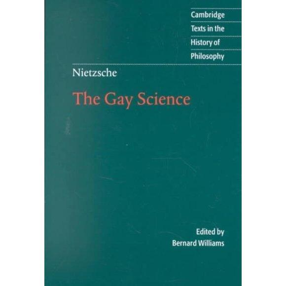 Nietzsche: The Gay Science (Cambridge Texts in the History of Philosophy): Nietzsche | ADLE International