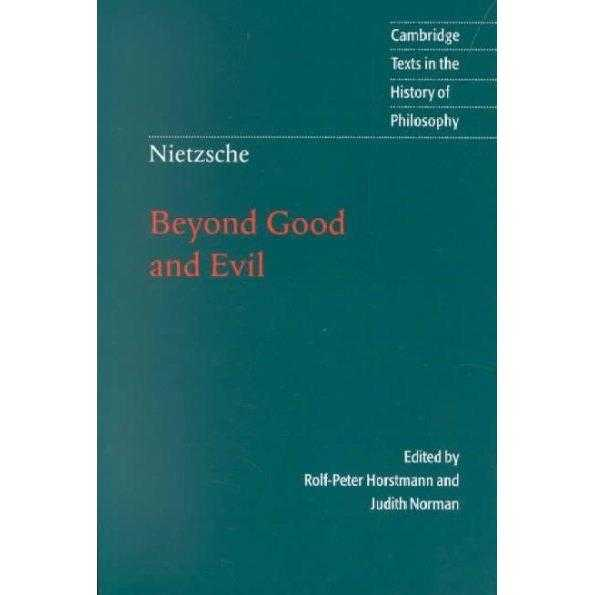Beyond Good and Evil: Prelude to a Philosophy of the Future (Cambridge Texts in the History) | ADLE International