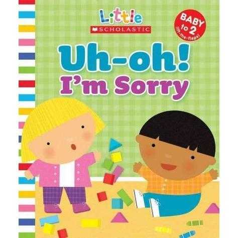 Uh-oh! I'm Sorry (Little Scholastic)