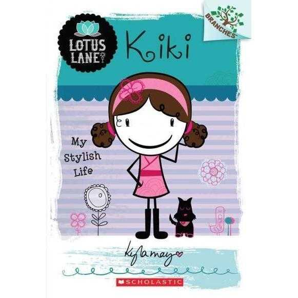 Kiki: My Stylish Life (Lotus Lane. Scholastic Branches) | ADLE International