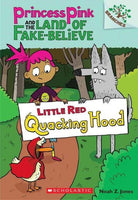 Little Red Quacking Hood (Princess Pink and the Land of Fake Believe. Scholastic Branches)