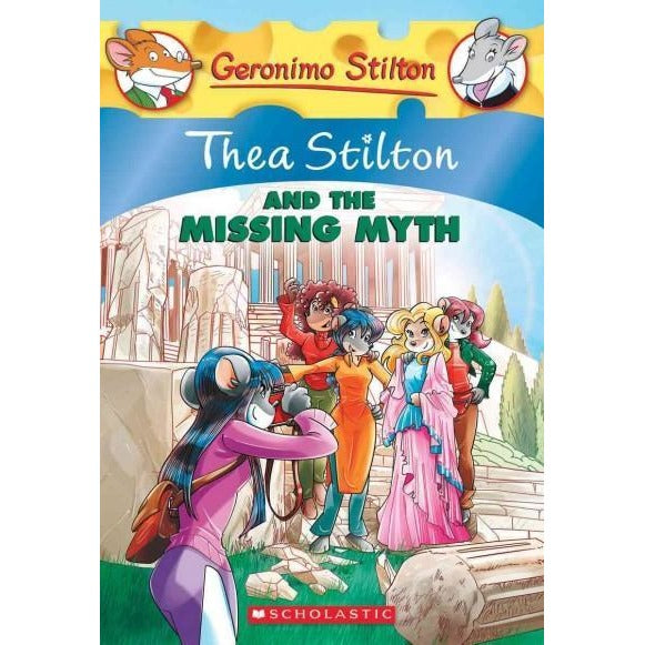 Thea Stilton and the Missing Myth (Thea Stilton)