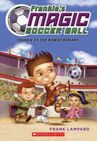 Frankie vs. the Rowdy Romans (Frankie's Magic Soccer Ball)