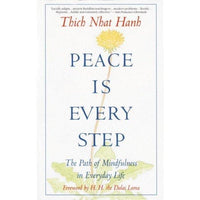 Peace Is Every Step: The Path of Mindfulness in Everyday Life | ADLE International